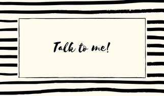 Talk to me!