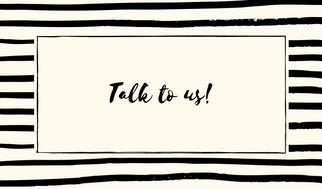 Talk to us!